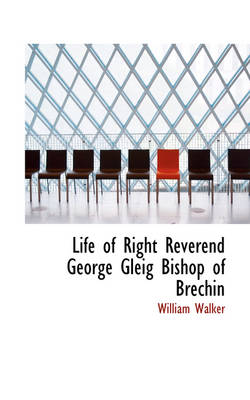 Life of Right Reverend George Gleig Bishop of Brechin