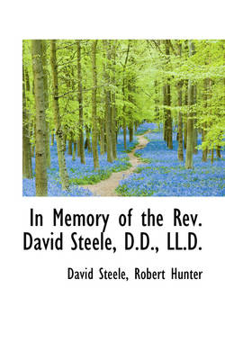 In Memory of the REV. David Steele, D.D., LL.D.