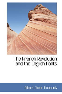 The French Revolution and the English Poets