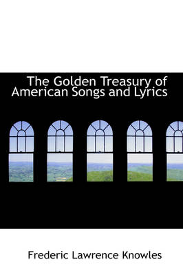 The Golden Treasury of American Songs and Lyrics