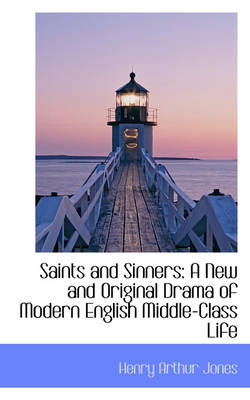 Saints and Sinners: A New and Original Drama of Modern English Middle-Class Life