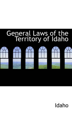 General Laws of the Territory of Idaho