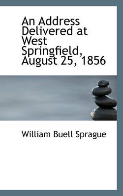 An Address Delivered at West Springfield, August 25, 1856