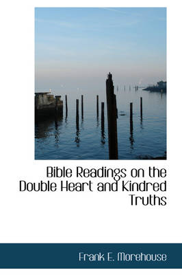 Bible Readings on the Double Heart and Kindred Truths