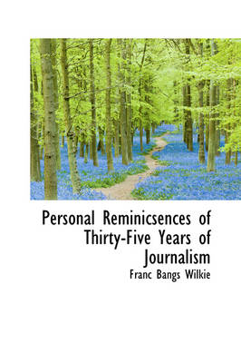 Personal Reminicsences of Thirty-Five Years of Journalism
