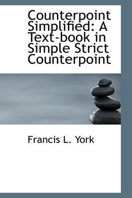 Counterpoint Simplified: A Textbook in Simple Strict Counterpoint