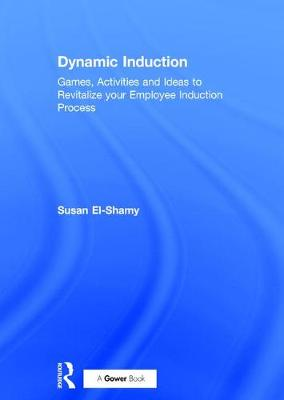 Dynamic Induction: Games, Activities and Ideas to Revitalize your Employee Induction Process
