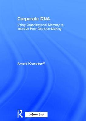 Corporate DNA: Using Organizational Memory to Improve Poor Decision-Making