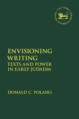 Envisioning Writing: Texts and Power in Early Judaism