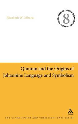 Qumran and the Origins of Johannine Language and Symbolism