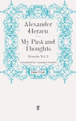 My Past and Thoughts: Memoirs Volume 3