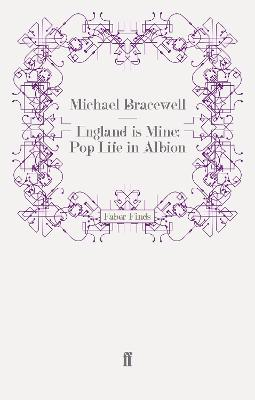 England is Mine: Pop Life in Albion