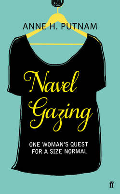 Navel Gazing: One Woman's Quest for a Size Normal