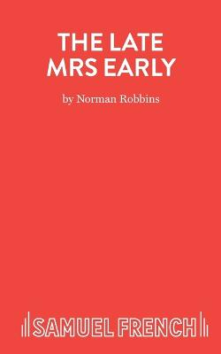 The Late Mrs Early: a Comedy