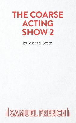 More Plays for Coarse Actors: Coarse Acting Show, 2