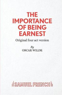 The Importance of Being Earnest: 4-act Version