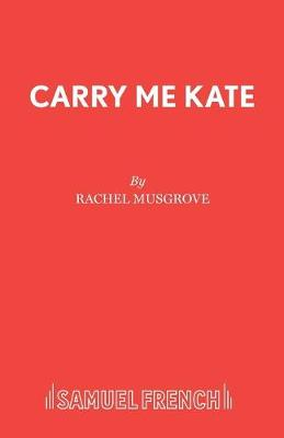 Carry Me Kate