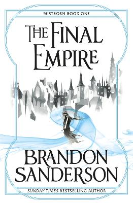 The Final Empire: Mistborn Book One