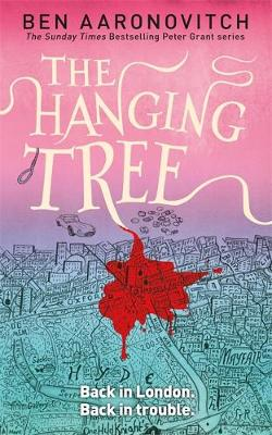 The Hanging Tree: The Sixth Rivers of London novel