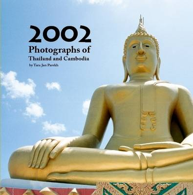 2002 Photographs of Thailand and Cambodia