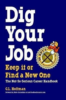 DIG YOUR JOB: Keep it or Find a New One