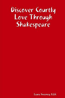 Discover Courtly Love Through Shakespeare