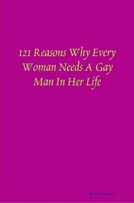 121 Reasons Why Every Woman Needs A Gay Man In Her Life
