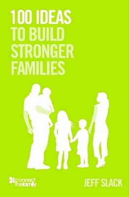 100 Ideas To Build Stronger Families