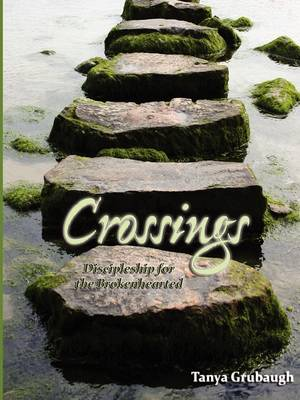 Crossings: Discipleship for the Brokenhearted