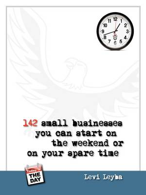 142 Small Businesses You Can Start On The Weekend or On Your Spare Time