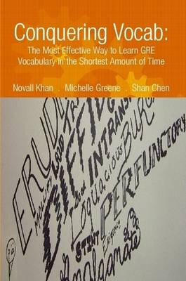 Conquering Vocab: The Most Effective Way to Learn GRE Vocabulary in the Shortest Amount of Time