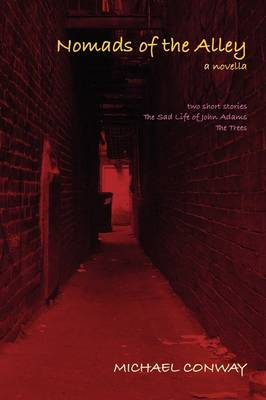 Nomads of the Alley a Novella & Two Short Stories