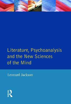 Literature, Psychoanalysis and the New Sciences of Mind