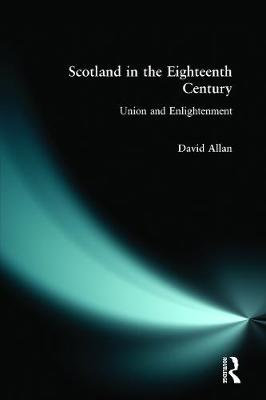 Scotland in the Eighteenth Century: Union and Enlightenment
