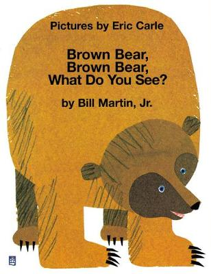 Brown Bear, Brown Bear , What Do You See?