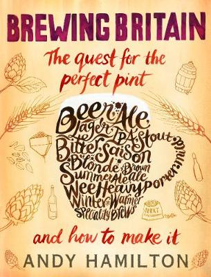 Brewing Britain The Search for a Perfect Pint