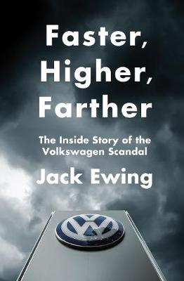 Faster, Higher, Farther: The Inside Story of the Volkswagen Scandal