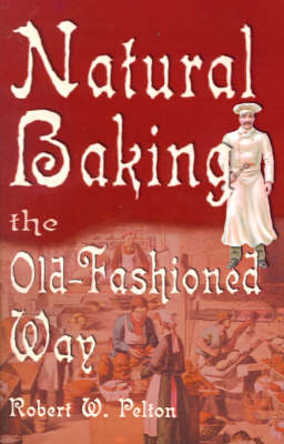 Natural Baking the Old-Fashioned Way