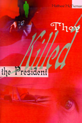 They Killed the President