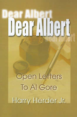 Dear Albert: Open-Letters to Al Gore Mostly Concerning the Environment