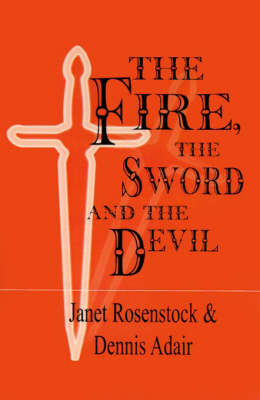 The Fire the Sword and the Devil