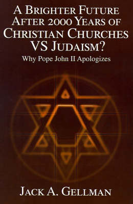 A Brighter Future After 2000 Years of Christian Churches vs. Judaism?: Why Pope John II Apologizes