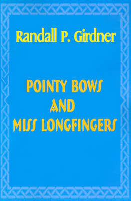 Pointy Bows and Miss Longfingers