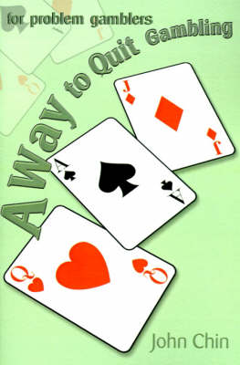 A Way to Quit Gambling: For Problem Gamblers