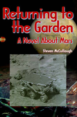 Returning to the Garden: A Novel About Mars