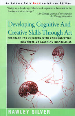 Developing Cognitive and Creative Skills Through Art: Programs for Children with Communication Disorders or Leaning Disabilities