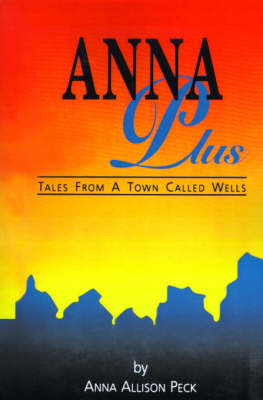 Anna Plus: Tales from a Town Called Wells