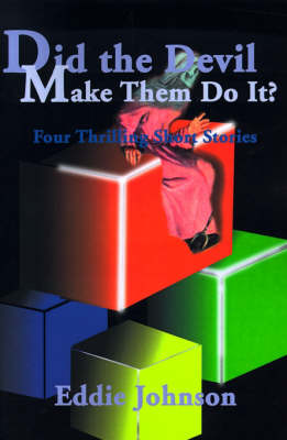 Did the Devil Make Them Do It?: Four Thrilling Short Stories