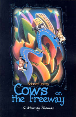 Cows on the Freeway: Selected Poems