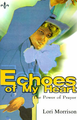 Echoes of My Heart: The Power of Prayer